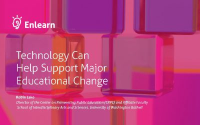 Technology Can Help Support Major Educational Change
