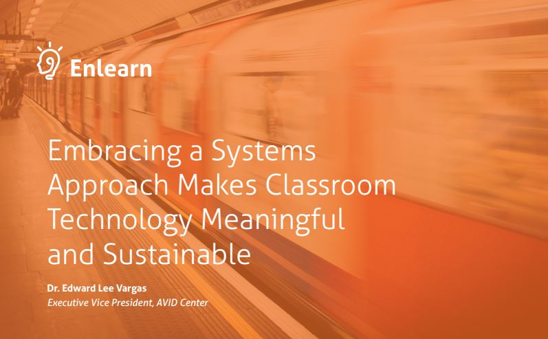 Embracing a Systems  Approach Makes Classroom  Technology Meaningful  and Sustainable